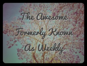 awesome formerly known as weekly